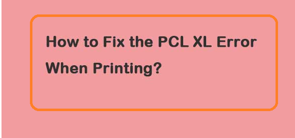 Fix Error PCL XL in Windows 10