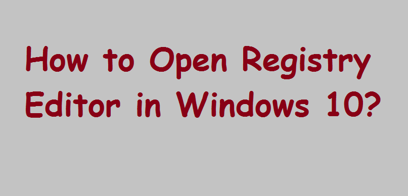 Open Registry Editor in Windows 10