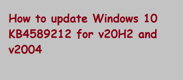 update Windows 10 KB4589212