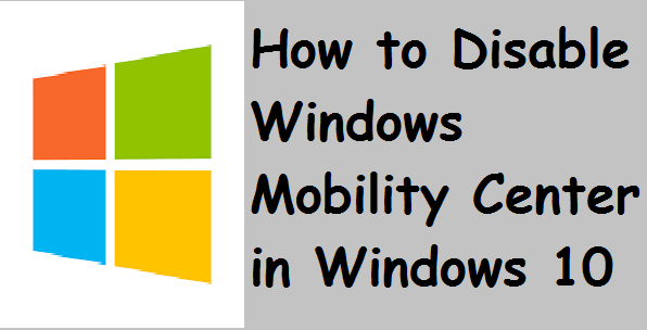 How to Disable Windows Mobility Center