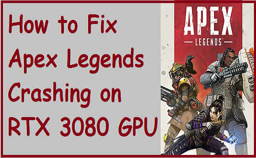 How to Fix Apex Legends Crashing