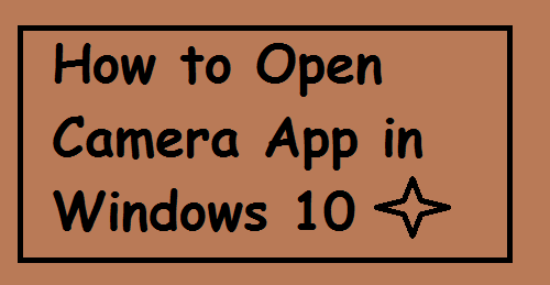 How to Open Camera App