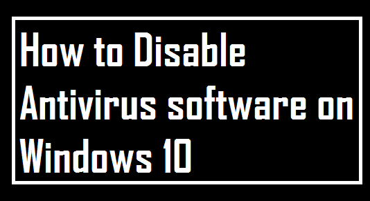 How to Disable an Antivirus Software