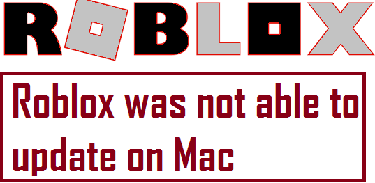 Roblox was not able to update on Mac
