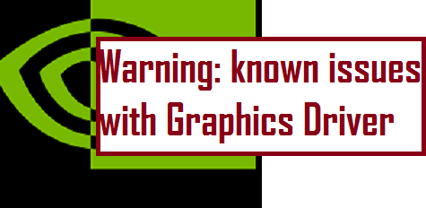Warning: known issues with graphics driver