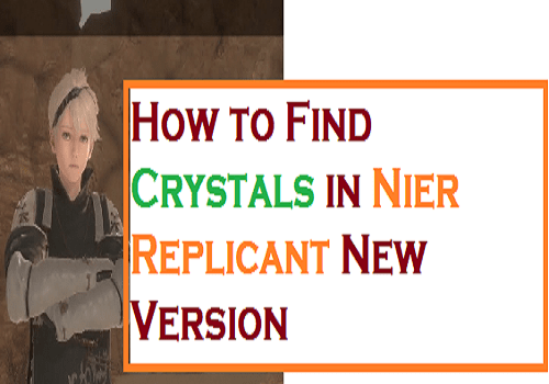 How to Find Crystals in Nier Replicant