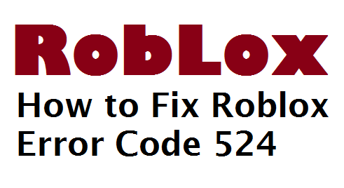 Roblox Error Code 524