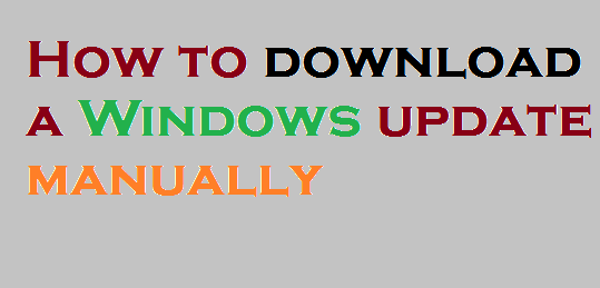 How to download a Windows update manually