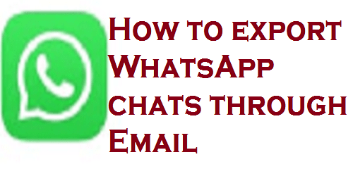 How to export WhatsApp chats through Email