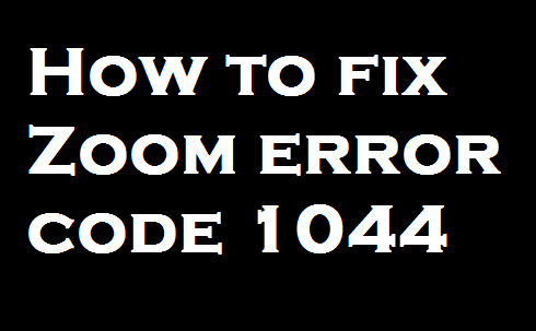 How to fix Zoom error code 1044