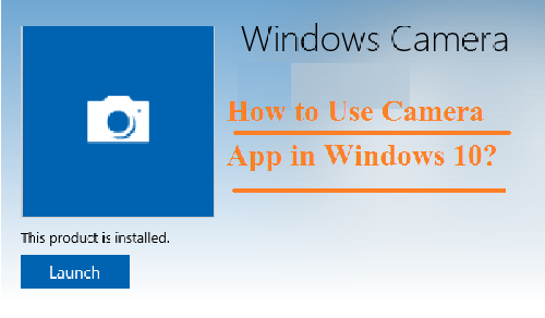 How to Use Camera App in Windows 10