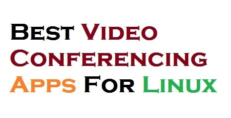 Best Video Conferencing Apps For Linux in 2021
