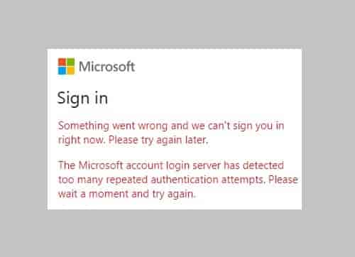 Microsoft Account Too Many Authentication Attempts